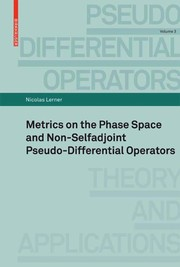 Cover of: Metrics on the phase space and non-selfadjoint pseudo-differential operators | Nicolas Lerner