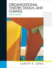 Cover of: Organizational Theory, Design, and Change, Fourth Edition | Gareth R. Jones
