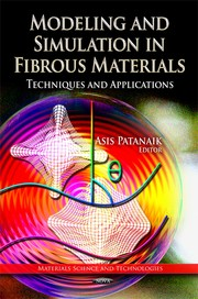 Cover of: Modeling and simulation in fibrous materials | Asis Patanaik