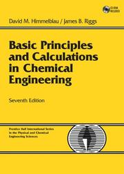 Basic principles and calculations in chemical engineering by David Mautner Himmelblau