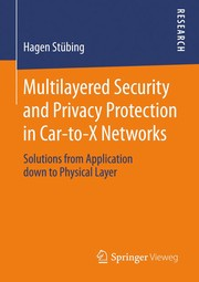 Cover of: Multilayered Security and Privacy Protection in Car-to-X Networks | Hagen StГјbing