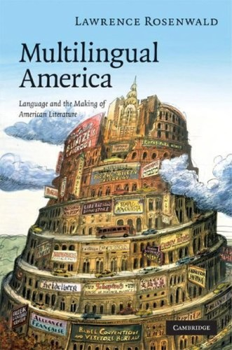 Multilingual America by Lawrence Alan Rosenwald