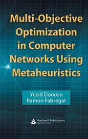 Cover of: Multi-objective optimization in computer networks using metaheuristics | Yezid Donoso