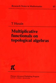 Cover of: Multiplicative functionals ontopological algebras | Taqdir Husain