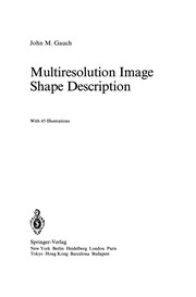 Cover of: Multiresolution Image Shape Description | John M. Gauch