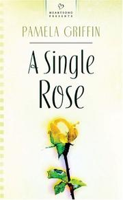 Cover of: single rose | Pamela Griffin