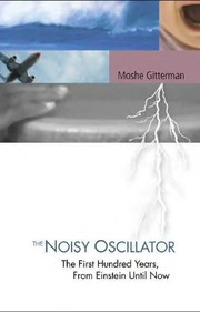 Cover of: The noisy oscillator | M Gitterman
