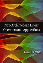 Cover of: Non-archimedean linear operators and applications | Toka Diagana
