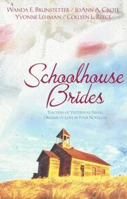Cover of: Schoolhouse Brides: The Reluctant Schoolmarm/School Bells and Wedding Bells/Dear Teacher/Prairie Schoolmarm (Heartsong Novella Collection)