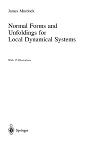 Cover of: Normal forms and unfoldings for local dynamical systems | James A. Murdock