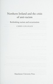 Cover of: Northern Ireland and the crisis of anti-racism | Chris Gilligan
