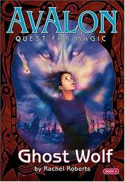 Cover of: Ghost Wolf (Avalon: Quest for Magic)