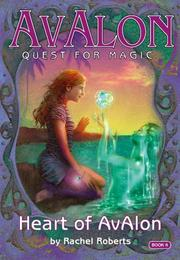 Cover of: The Heart of Avalon (Avalon Quest for Magic)
