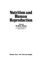 Cover of: Nutrition and Human Reproduction | W. Henry Mosley