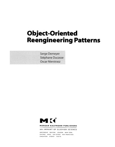 Object-oriented reengineering patterns by Serge Demeyer