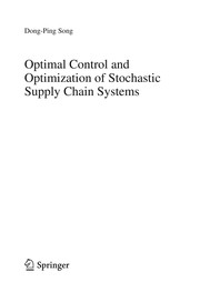 Cover of: Optimal Control and Optimization of Stochastic Supply Chain Systems | Dong-Ping Song