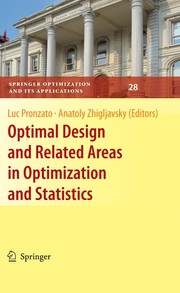 Cover of: Optimal design and related areas in optimization and statistics