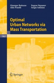 Cover of: Optimal urban networks via mass transportation