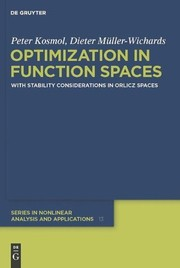 Cover of: Optimization in function spaces with stability considerations in orlicz spaces | Peter Kosmol