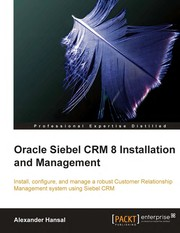 Cover of: Oracle Siebel CRM 8 installation and management | Alexander Hansal