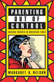 Cover of: Parenting out of control | Margaret K. Nelson