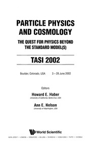 Cover of: Particle physics and cosmology | Theoretical Advanced Study Institute in Elementary Particle Physics (2002 Boulder, Colo.)