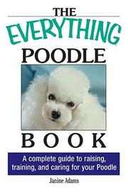 Cover of: The Everything Poodle Book | Janine Adams