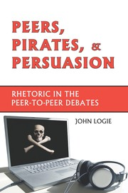 Cover of: Peers, pirates, and persuasion | John Logie