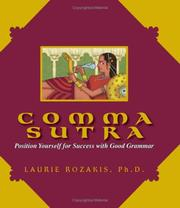 Cover of: Comma Sutra: position yourself for success with good grammar