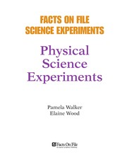 Cover of: Physical science experiments | Pam Walker