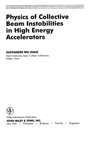 Cover of: Physics of collective beam instabilities in high energy accelerators | Alex Chao