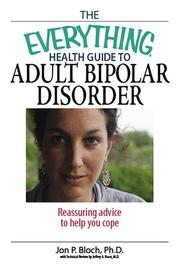 Cover of: The everything health guide to adult bipolar disorder | Jon P. Bloch