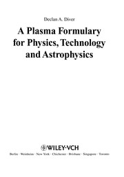 Cover of: A plasma formulary for physics, technology and astrophysics | Declean Diver