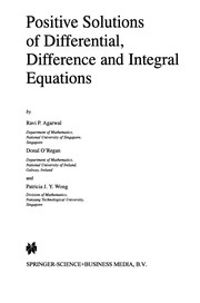 Cover of: Positive Solutions of Differential, Difference and Integral Equations | Ravi P. Agarwal