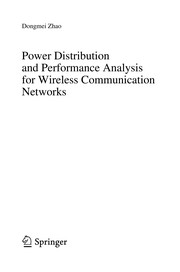 Cover of: Power Distribution and Performance Analysis for Wireless Communication Networks | Dongmei Zhao