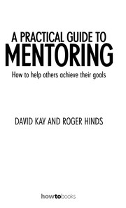 Cover of: A practical guide to mentoring | David Kay