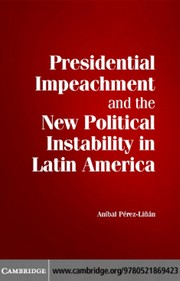 Cover of: Presidential impeachment and the new political instability in Latin America | Anibal S. Perez Linan