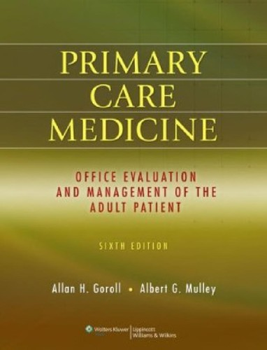 Primary care medicine by [edited by] Allan H. Goroll, Albert G. Mulley Jr.