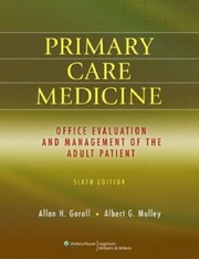 Cover of: Primary care medicine | [edited by] Allan H. Goroll, Albert G. Mulley Jr.