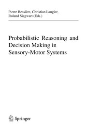 Cover of: Probabilistic reasoning and decision making in sensory-motor systems |