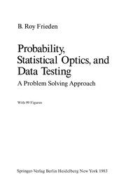 Cover of: Probability, Statistical Optics, and Data Testing | B. Roy Frieden