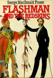 Cover of: Flashman and the redskins: from The Flashman papers, 1849-50 and 1875-76