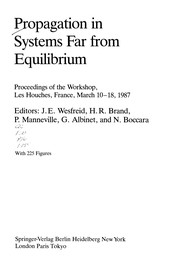Cover of: Propagation in systems far from equilibrium | J. E. Wesfreid