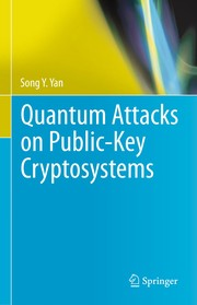 Cover of: Quantum Attacks on Public-Key Cryptosystems | Song Y. Yan