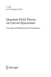 Cover of: Quantum field theory on curved spacetimes | Christian Bär