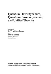 Cover of: Quantum Flavordynamics, Quantum Chromodynamics, and Unified Theories | K. T. Mahanthappa