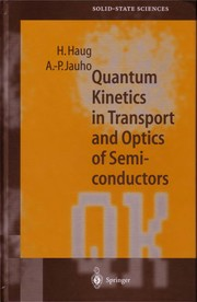 Cover of: Quantum kinetics in transport and optics of semiconductors | H. Haug