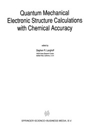 Cover of: Quantum Mechanical Electronic Structure Calculations with Chemical Accuracy | Stephen R. Langhoff
