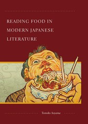 Cover of: Reading food in modern Japanese literature | Tomoko Aoyama