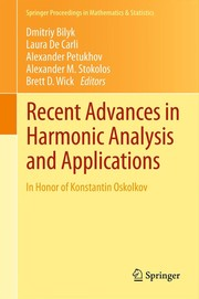 Cover of: Recent Advances in Harmonic Analysis and Applications | Dmitriy Bilyk